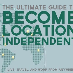 Become Location Independent: Ultimate Guide