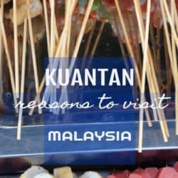 Reasons to Visit Kuantan: Things to Do and Places to Stay