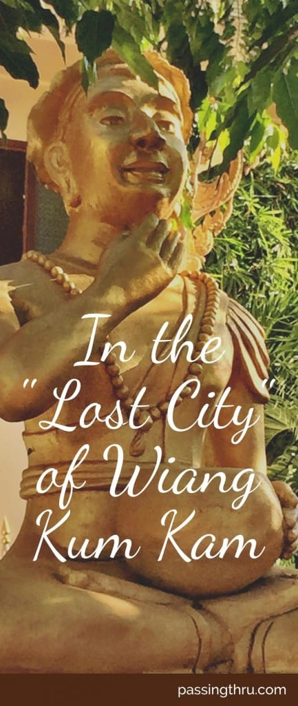 In the Lost City of Wiang Kum Kam, Thailand