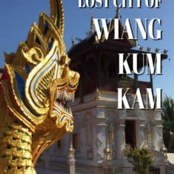 "In the ""Lost City"" of Wiang Kum Kam"