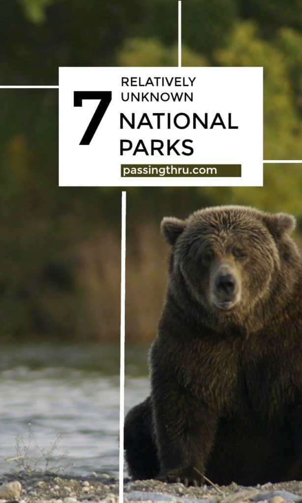 Top 7 Relatively Unknown National Parks You Have to Visit