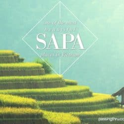 Things to Do in Sapa: One of the Most Beautiful Places to Visit in Vietnam