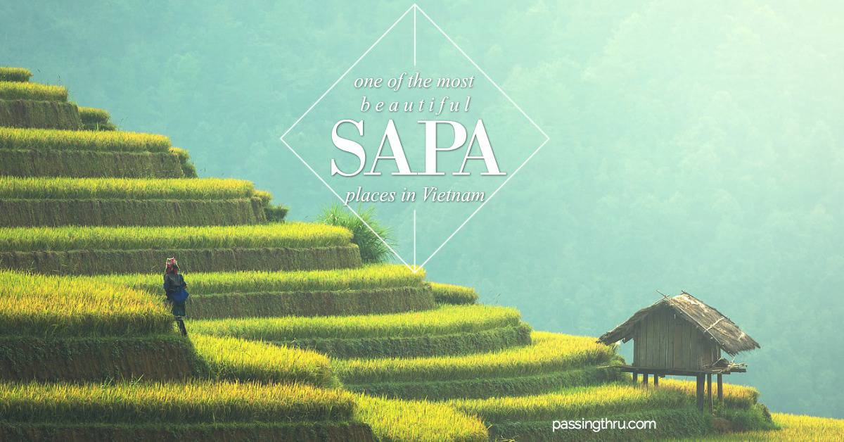 Sapa: One of the Most Beautiful Places to Visit in Vietnam