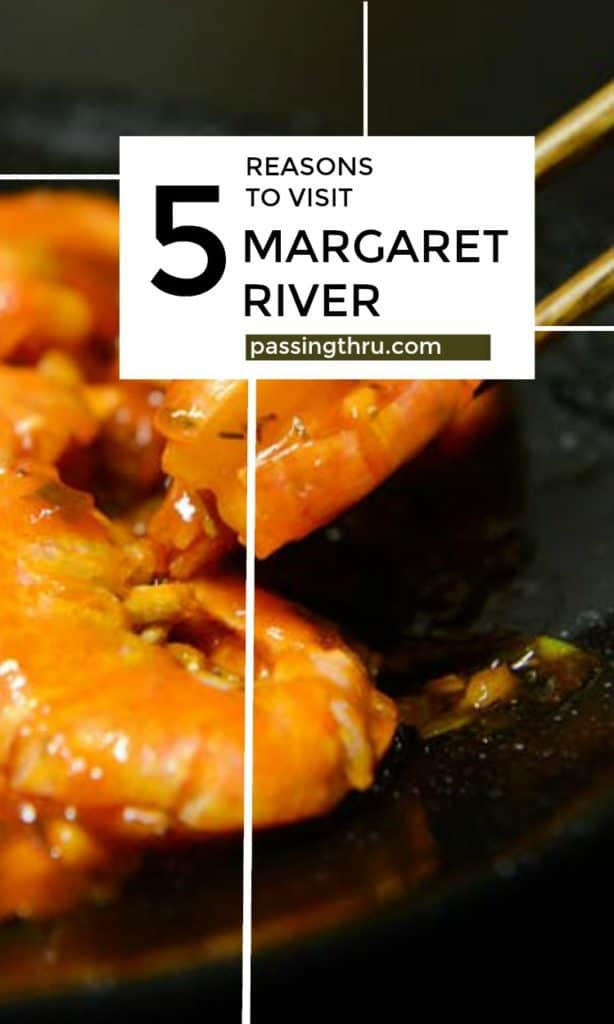 Margaret River: For Those with a Taste for Life