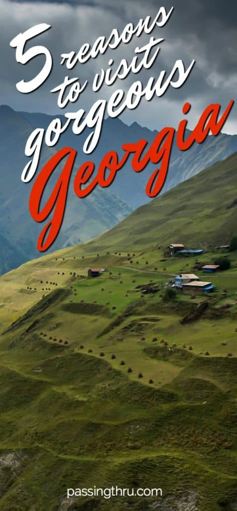 Best Reasons to Visit Gorgeous Georgia - Here's Why the Beautiful Country of Georgia Should Be On Your Bucket List