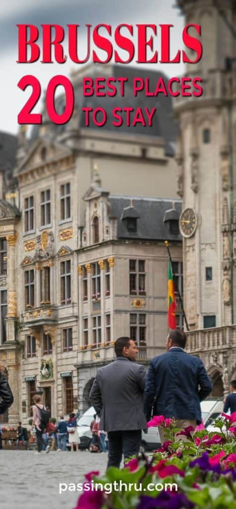 Where to Stay in Brussels: Choose Among the Best Places to Stay in Brussels with Tips on Best Area to Stay in Brussels for Visitors