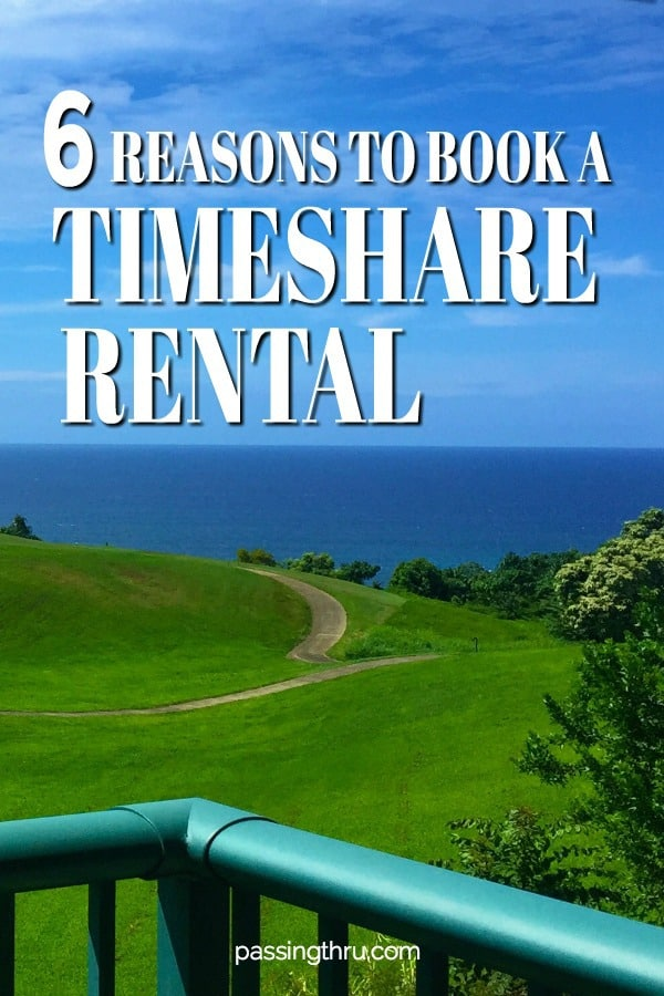 Six Reasons to Rent a Timeshare: How Renting a Timeshare is a Great Travel Option