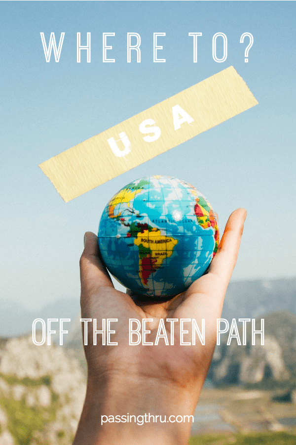 where to go in the USA off the beaten path
