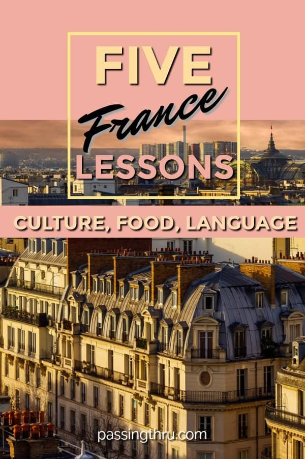 France: 5 big lessons to learn about its culture, food, and language. #travel #france #europe #culture