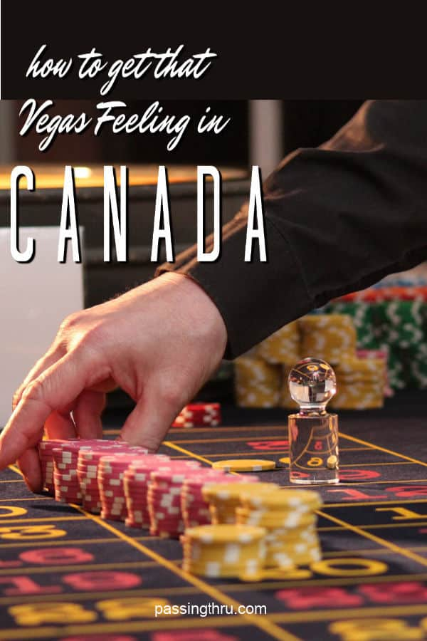 How to get that Las Vegas Feeling in Canada