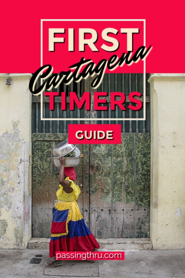 Cartagena First Timers Guide