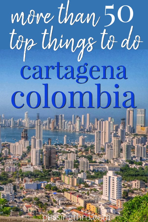 more than 50 top things to do in cartagena colombia