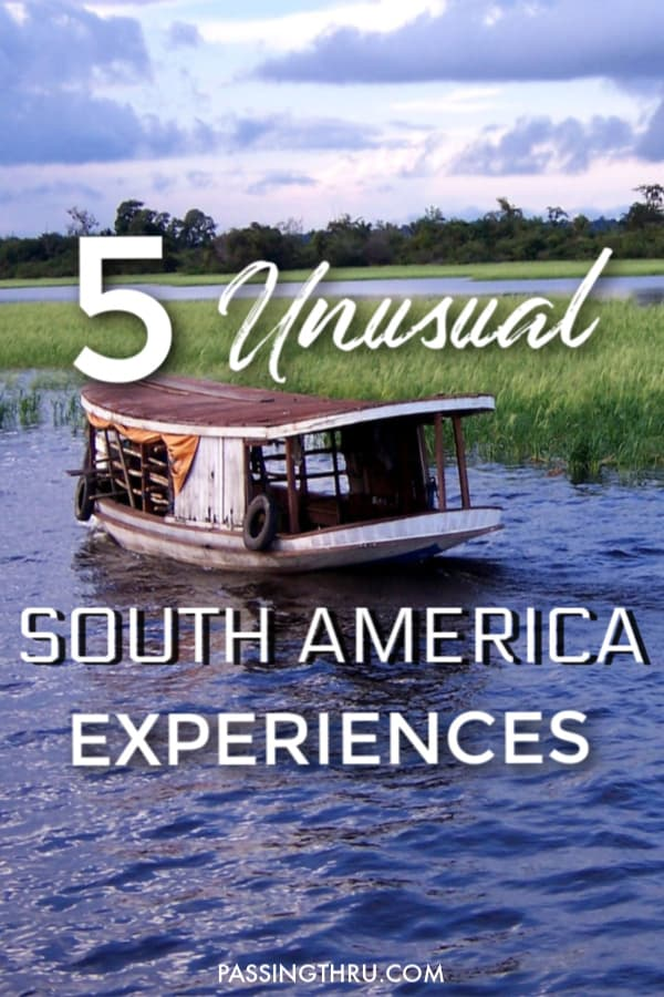 5 of the Most Underrated Experiences in South America