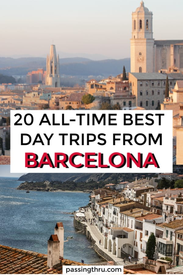 20 all time best day trips from Barcelona